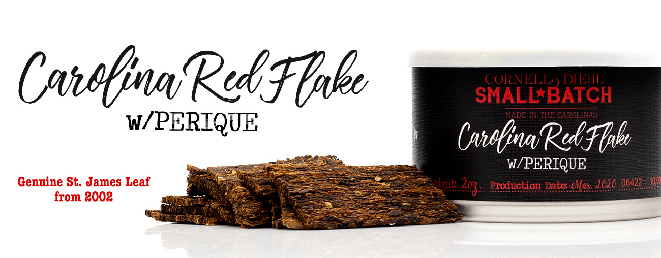 C&D's Small Batch: Carolina Red Flake with Perique is now available. Retail Date is April 7th